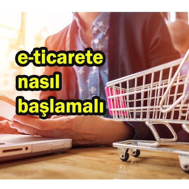 ETİCARETE NASIL BAŞLAMALI