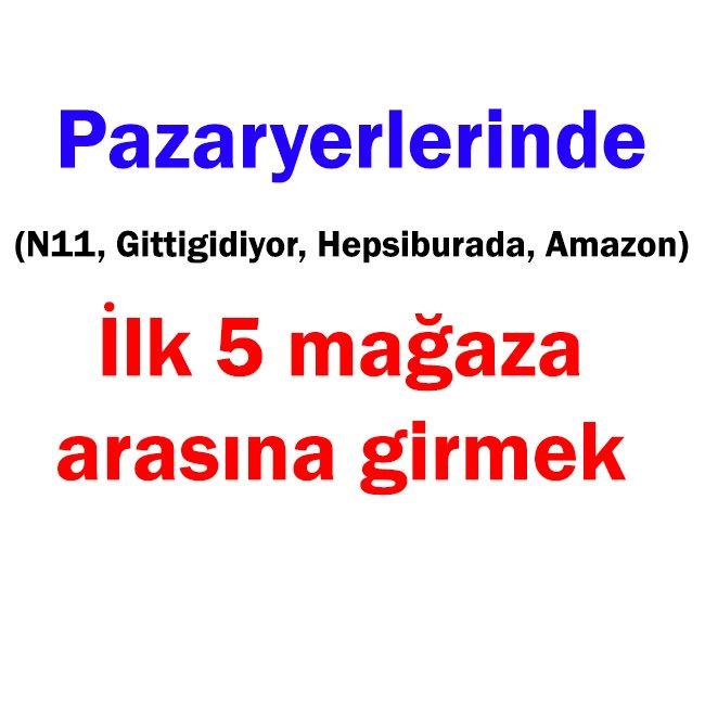 PAZARYERLERİNDE (N11, GG, HB, AMAZON) ZİRVEYE ÇIKMAK